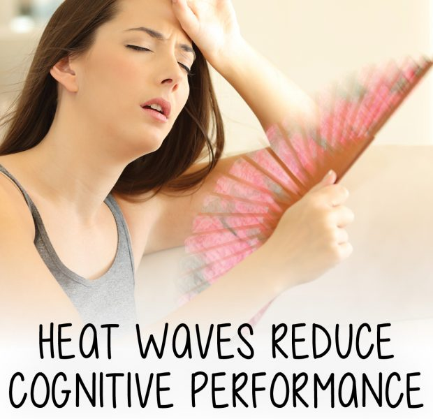 Heat Waves Reduce Cognitive Performance