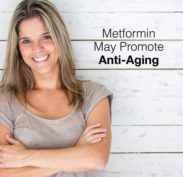 Metformin May Promote Anti-Aging