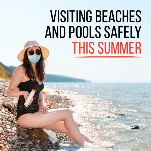 visiting beaches and pools safely