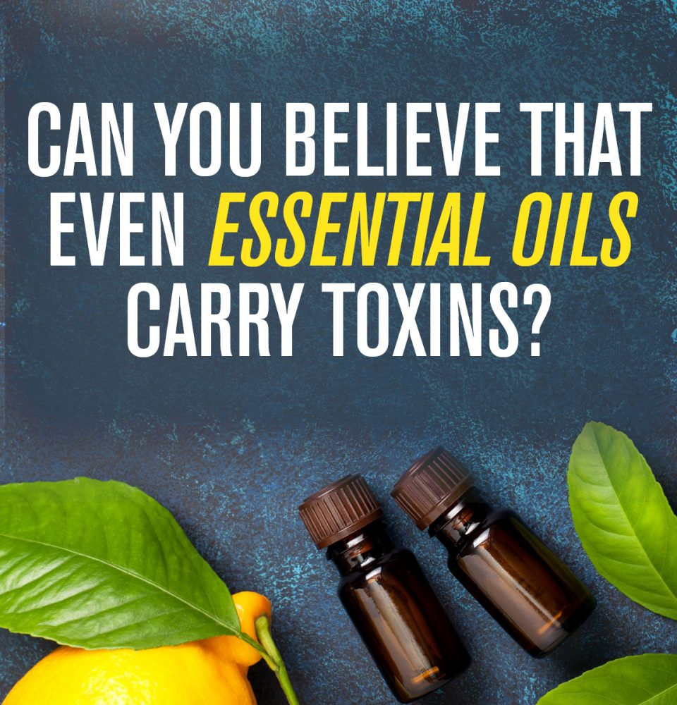 Essential Oils Toxins