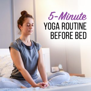5 Minute Yoga before bed